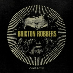 Brixton Robbers – Carved Livers - Big Wheel Records /  Pouzza Records / Guerilla Asso (2011)