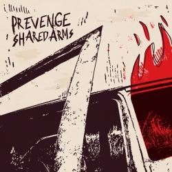 Prevenge / Shared Arms - Split - Pavones Records / StruggleTown / Guerilla Asso / Tragico Comedy Records (2012)