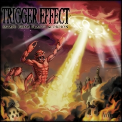 Trigger Effect - Escape From Planet Scorpion - Indica Records (2012)