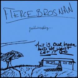 Fierce Brosnan - Good Luck Exploding... - Jeremy Records (2012)