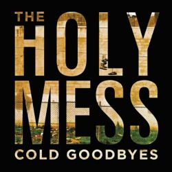 The Holy Mess - Cold Goodbyes - Red Scare Industries (2012)