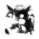 Tragedy - Darker Days Ahead