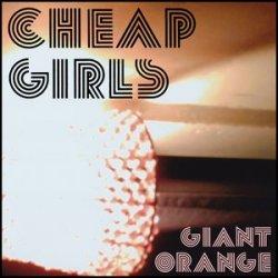 Cheap Girls – Giant Orange - Rise Records (2012)