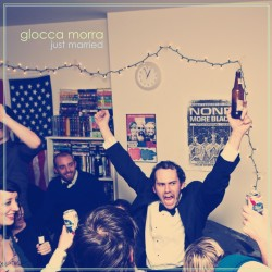 Glocca Morra - Just Married - Kind Of Like Records (2012)