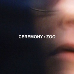 Ceremony – Zoo – Matador Records (2012)