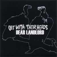 Dear Landlord / Off With Their Heads - Split