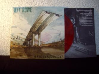 Jeff Rowe - Bridges / Divides - Anchorless Records / Gunner Records (2012)