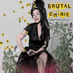 Brutal Chérie - Cours Ou Crève - L'Écurie (2012)