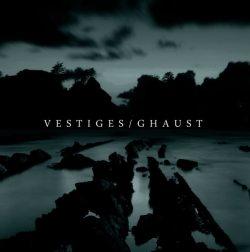 Vestiges / Ghaust - Split - Replenish Records / Mayfly Records / Maniyax Records (2011)