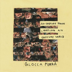 Glocca Morra - An Obscure Moon Lightning An Obscure World - Kind Of Like Records (2012)