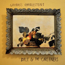 Grabass Charlestons - Dale & The Careeners - No Idea Records (2012)