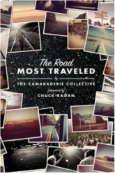 The Road Most Traveled, By The Camaraderie Collective, Milner Crest Publishing
