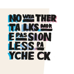 No Weather Talks - More Passion, Less Paycheck - Gunner Records (2012)