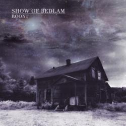 Show Of Bedlam - Roont - Choking Hazard Records (2012)