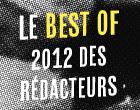 Le Best of 2012 des rédacteurs