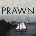 Prawn - Two Ships