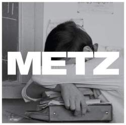 Metz - Homonyme - Sub Pop Records (2012)