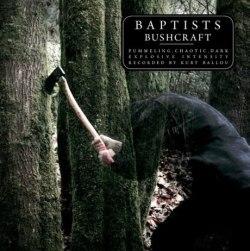 Baptists - Bushcraft - Southern Lord (2013)