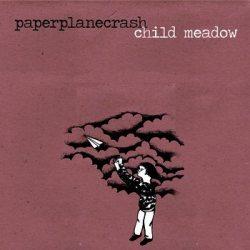 Child Meadow / Paper Plane Crash - Split (2013)
