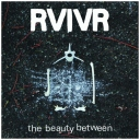 RVIVR - The Beauty Between - Rumbletowne Records (2013)