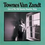 Townes Van Zandt - Live At The Quarter