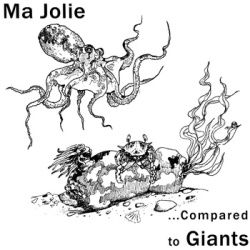 Ma Jolie - ...Compared To Giants - Indépendant (2012)