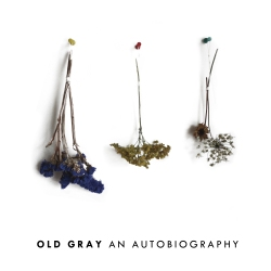 Old Gray - An Autobiography - Broken World Media (2013)