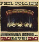 Phil Collins - Serious Hits… Live!