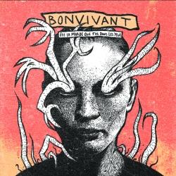 Bon Vivant - Ôte La Marde Que t'As Dans Les Yeux - Big Wheel Records (2013)