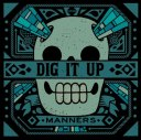 Dig It Up ! Manner - Stomp Records (2013)