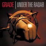 Grade - Under The Radar