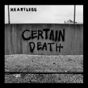Heartless - Certain Death