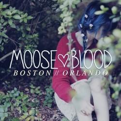 Moose Blood - Boston / Orlando - Fist In The Air Records / Venn Records (2013)