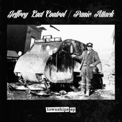 Panic Attack / Jeffrey Lost Control - Townships EP (2013)