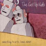 The Get Up Kids – Something to Write Home About