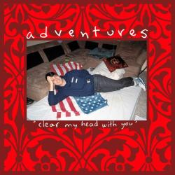 Adventures - Clear My Head With You (2013)