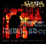 Neil Young and Crazy Horse – Sleep With Angels