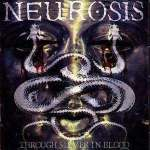 Neurosis - Through Silver And Blood