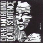 Cleveland Bound Death Sentence - Cleveland Bound Death Sentence