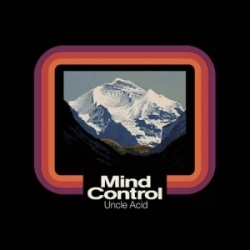 Uncle Acid and the Deadbeats - Mind Control - Rise Above (2013)