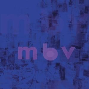 My Bloody Valentine - MBV (2013)