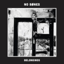 No Bones - Belongings - Indépendant (2013)