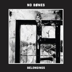 No Bones - Belongings - Housebreaker Records (2013)