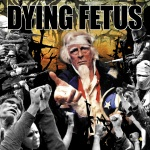 Dying Fetus – Destroy the Opposition