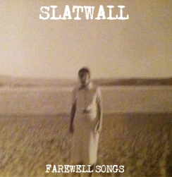 Slatwall - Farewell Songs - Added Warmth Recordings (2013)