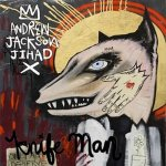 Andrew Jackson Jihad - Knife Man