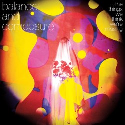 Balance And Composure - The Things We Think We're Missing - No Sleep Records (2013)
