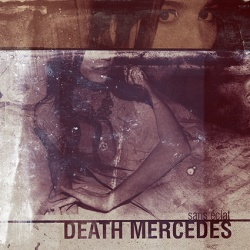 Death Mercedes - Sans Éclat - Sieve And Sand Records / Throatruiner Records (2013)