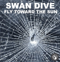 Swan Dive - Fly Toward The Sun - Day By Day Records (2013)