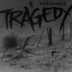 Tragedy - Vengeance